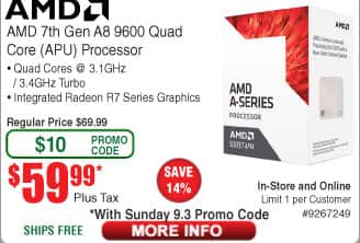 AMD A8 9600 APU $60; (w/emailed code starts 9/3) 650W Enermax SFX PSU $80AR; 4TB Seagate Expansion HDD $90