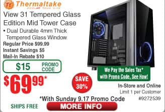 Thermaltake View 31 Tempered Glass Edition Mid Tower Case $70AR (w/emailed code starts 9/17) Intel i7-7740X Processor $299 3TB Seagate Backup Plus Desktop HDD $69