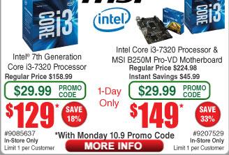 Intel Core i3-7320 LGA1151 Processor $129 @Frys (w/emailed code 10/9)  w/MSI B250M-VD Motherboard $149