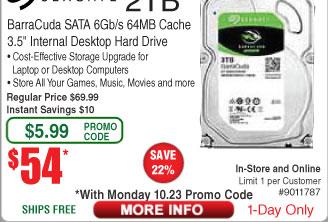2TB Seagate Barracuda Desktop Hard Drive $54 (w/emailed code 10/23)  500GB Samsung 850 EVO SSD $140