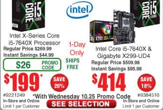Intel Core i5-7640x CPU $199 (w/emailed code 10/25)  bundled w/ Gigabyte X299-UD4 Motherboard $414