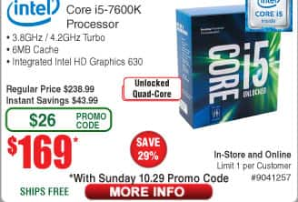Intel i5-7600K CPU $169  (w/emailed code starts 10/29)