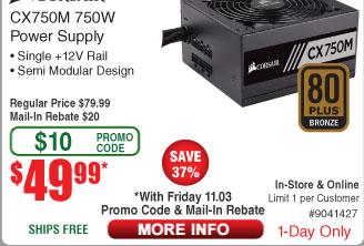750W Corsair CX Series™ CX750M  80 PLUS® Bronze Modular Power Supply $50AR (11/3 w/emailed code)