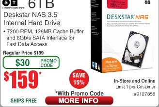 "6TB HGST Deskstar NAS 7200RPM 3.5"" Hard Drive $159AC @Frys  3TB Seagate Ironwolf NAS HDD $90"