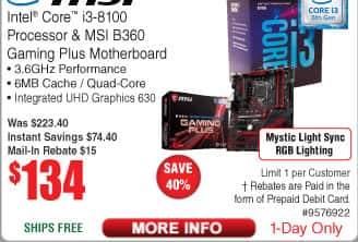 Intel i3-8100 Processor and MSI B360 Gaming Plus Motherboard $134 AR @Frys (5/28)