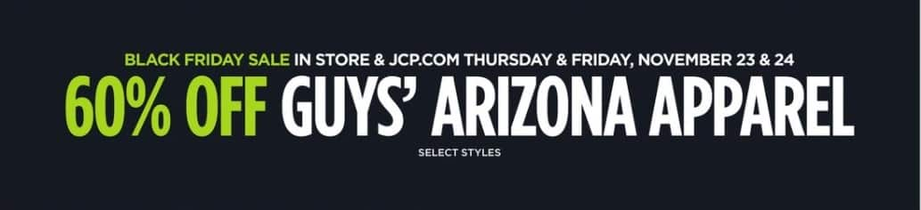 JCPenney Black Friday: Arizona Guys' Apparel, Select Styles - 60% Off