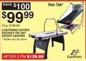 Dunhams Sports Black Friday: EastPoint 60″ Lightning Hover Hockey or Rec-Tek 3-in-1 Sport Center for $99.99
