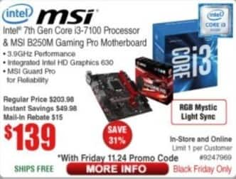 Frys Black Friday: Intel 7th Gen Core i3-7100 Processor + MSI B250M Gaming Pro Motherboard for $139.00 after $15.00 rebate