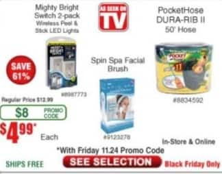 Frys Black Friday: Select As Seen on TV Products: Mighty Bright Switch 2-Pack, Spin Spa Facial Brush or PocketHose Dura-Rib II 50-ft Hose for $4.99