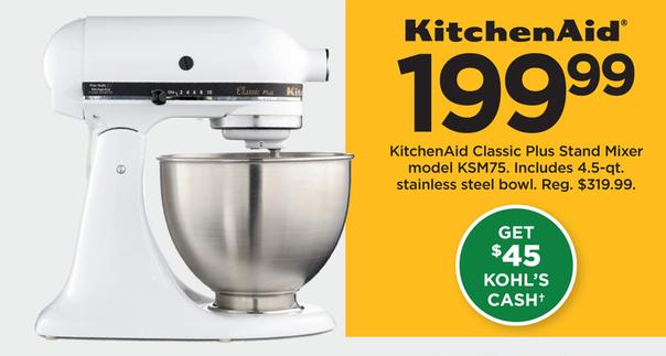 Kohl S Black Friday Kitchenaid Clic Plus Ksm75 4 5 Qt Stand Mixer 45