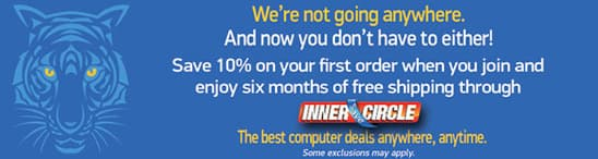 TigerDirect Offer: Save 10% on your next order + FREE Shipping for the next 6 months (New Customers) *Back Again*