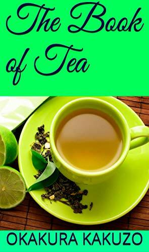 The book of Tea Kindle Edition