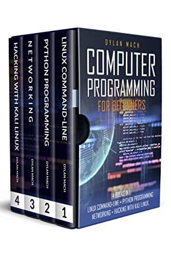COMPUTER PROGRAMMING FOR BEGINNERS: 4 Books in 1. LINUX COMMAND-LINE + PYTHON Programming + NETWORKING + HACKING with KALI LINUX. Cybersecurity, Wireless, LTE, Networks