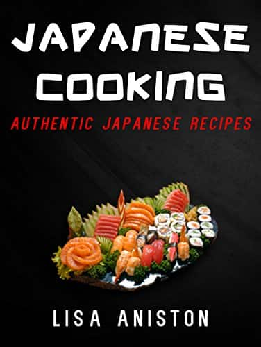 FREE Ebook: JAPANESE COOKING:: Authentic Japanese Recipes (Japanese Cookbook) Kindle Edition