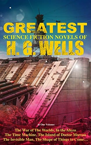 FREE KINDLE / The Greatest Science Fiction Novels of H. G. Wells in One Volume