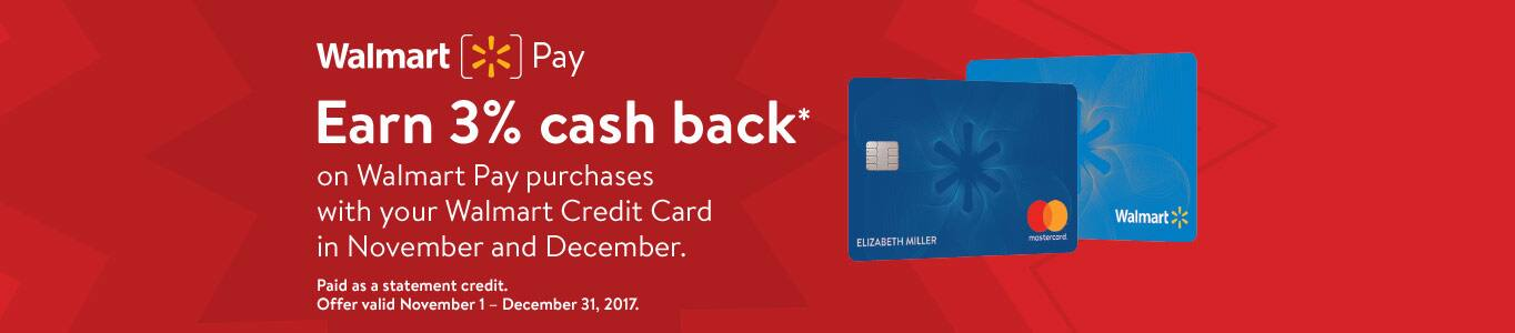 3% cash back on Walmart Pay purchases with your Walmart Credit Card (6% On Thanksgiving and Black Friday)