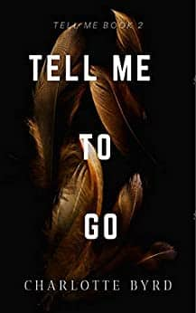 Tell Me to Go by Charlotte Byrd  Free Kindle ebook, limited time offer $0.00