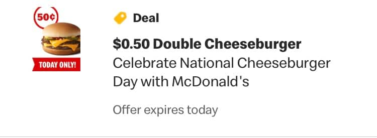 ALL McDonald's App Accounts *Live Now* : .50 Cent Double Cheeseburger on 9/18 For Natl Cheeseburger Day $0.5