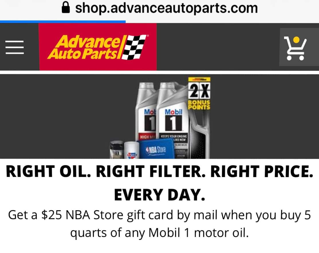 Advanced Auto Parts - Get a $25 NBA Store Gift Card When You Buy 5 Quarts of Any Mobil 1Motor Oil. Plus 25% OFF, %20 OFF, OR %15 OFF Coupon.