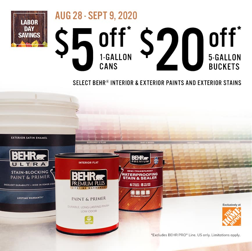HOME DEPOT BEHR PAINTS $5off on one-gallon cans & $20off on five-gallon buckets