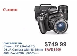 Best Buy Weekly Ad: Canon - EOS Rebel T6i DSLR Camera with 18-55mm and 55-250mm Lenses - Black for $749.99