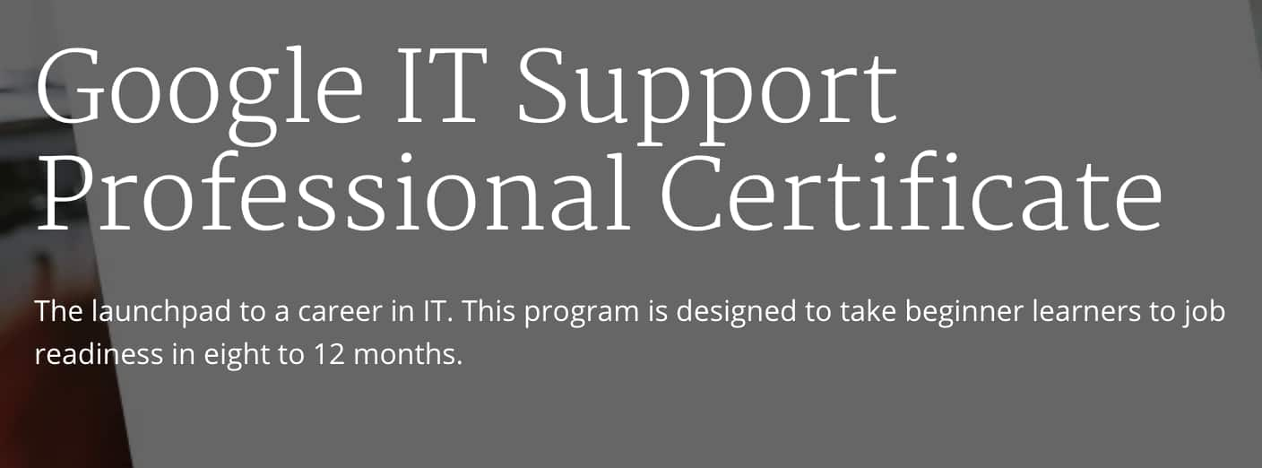 Google IT Support Professional Certificate via Coursera