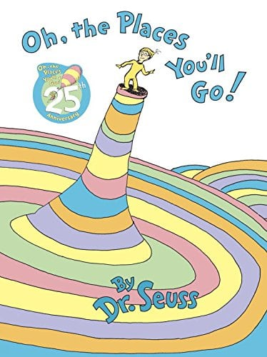 The Tradition Involves Giving This To Your Child On Graduation Day It Is A Dr Seuss Story Written For S Filled With Lots Of Advice About