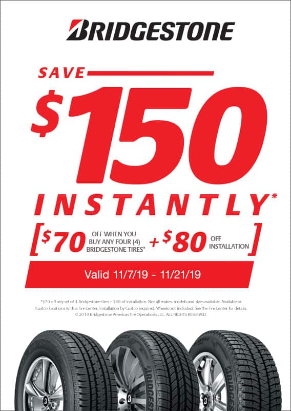 Costco *$70 off any set of 4 Bridgestone tires + $80 off installation for $150 in savings