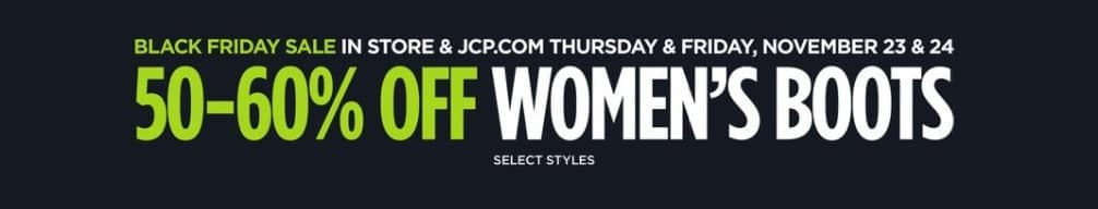JCPenney Black Friday: Women's Boots (Select Styles) - 50-60% Off