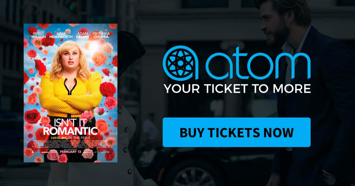 Atom Tickets - Isn't It Romantic Movie Tickets - $3 off 1 Ticket, $6 off 2 Tickets