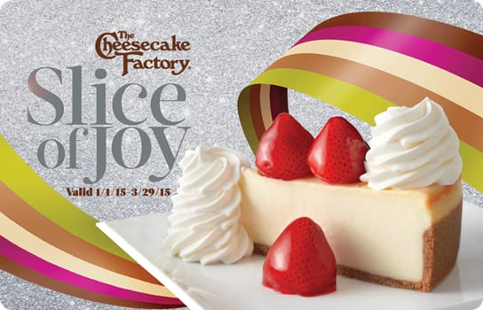 The Cheesecake Factory: Two Slices of Cheesecake w/ $25 Gift Card Purchase  Free