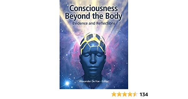 Free Kindle Book: Consciousness Beyond the Body: Evidence and Reflections - $0.00