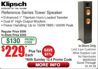 Klipsch RF-82 Reference II Tower, $229 each at Frys after Promo Code until 12/10/2016