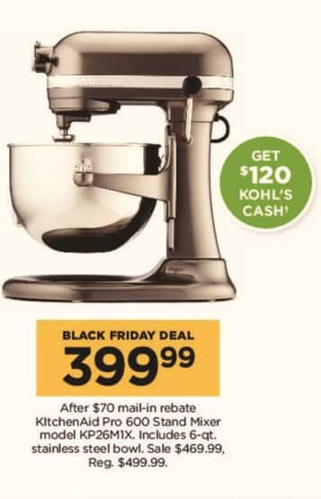 Kohl S Black Friday Kitchenaid Pro 600 Stand Mixer 120 Cash For 399 99 After