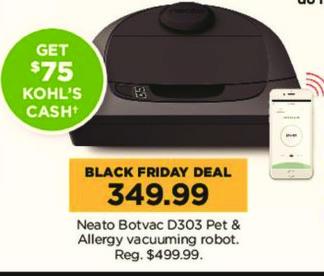 Kohl S Black Friday Neato Botvac D303 Pet Amp Allergy