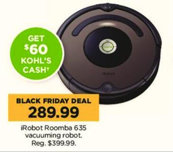 Kohl's Black Friday: iRobot Roomba 635 Vacuuming Robot + $60 Kohl's Cash for $289.99