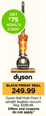 Kohl's Black Friday: Dyson Ball Multi Floor 2 Upright Bagless Vacuum + $75 Kohl's Cash for $249.99