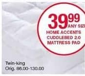 Belk Black Friday: Home Accents Cuddlebed 2.0 Mattress Pad (Any Size) for $39.99