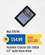"TigerDirect Black Friday: Mushkin Triactor 3DL 120GB 2.5"" Solid State Drive for $54.99"