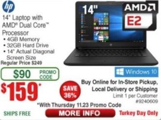 "Frys Black Friday: HP 14"" Laptop: AMD Dual-Core, 4GB, 32GB HD for $159.00"