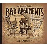 An Illustrated Book of Bad Arguments - Hardcover - $7.83 @ Amazon & Walmart