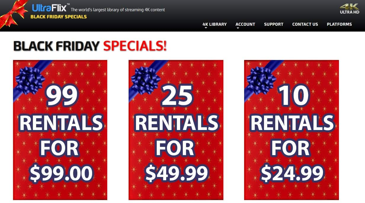 Ultraflix 4k UHD Black Friday Rental Deal 99 for $99, 25 for $49.99 or 10 for $24.99