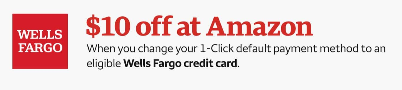Amazon Wellsfargo $10 off for changing 1-Click payment method YMMV