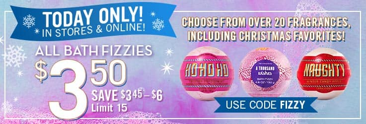 Bath & Body Works - 11/4 only - $3.50 Bath Fizzies (limit 15) - in store and online - great stocking stuffers!