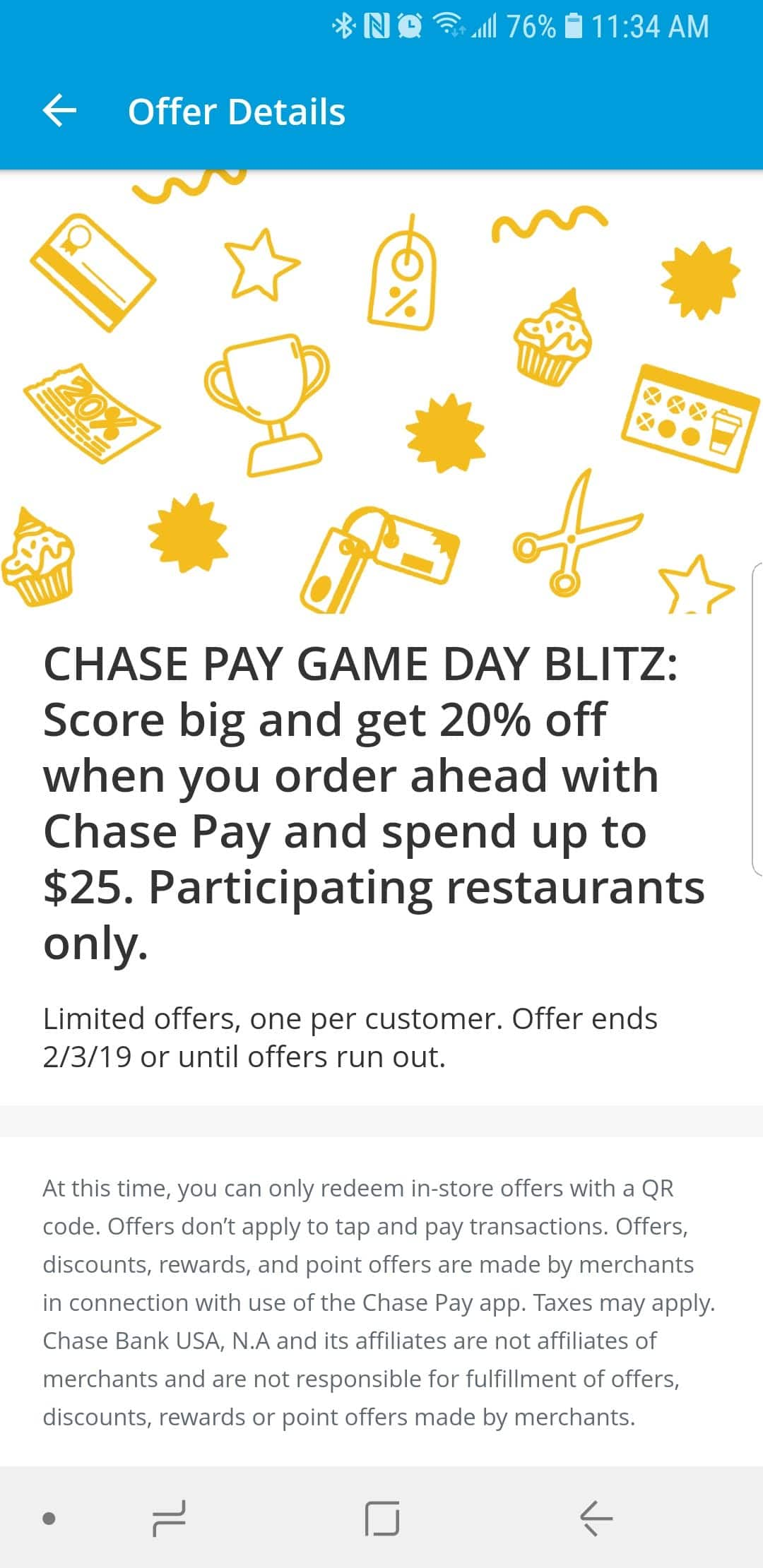 Chase Pay App:  Get 20% off when you order through Chase Pay app at participating restaurants.  Spend up to $25.