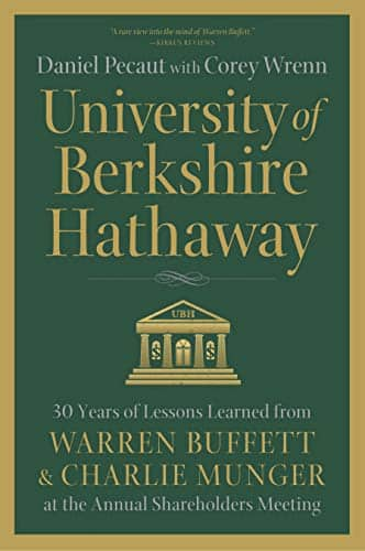 Free Kindle book: University of Berkshire Hathaway: 30 Years of Lessons Learned from Warren Buffett & Charlie Munger at the Annual Shareholders Meeting