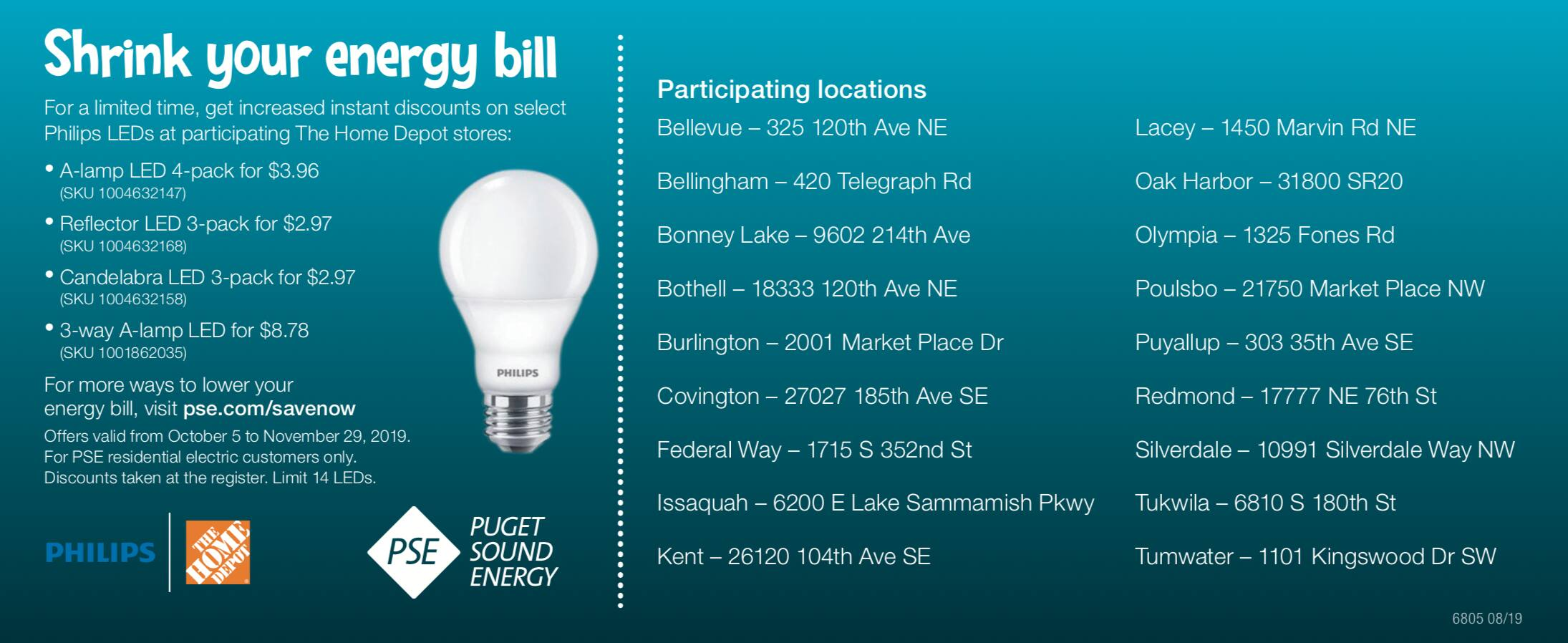 Philips LEDs for as low as 99 cents per bulb (WA state customers) Home depot stores
