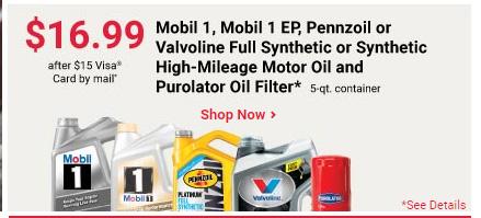 $16.99 after $15 Rebate card 5-Quart Mobil1, Mobil1, Pennzoil, or Valvoline Full Synthetic Motor oil & Purolator Oil filter exp 1/25/2020