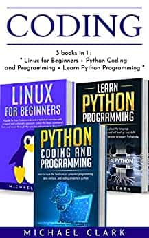 "Coding: 3 books in 1 : ""Learn Python coding and programming book 1 & 2 + Linux for Beginners"" Kindle Edition for Free"