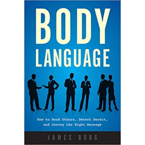 Body Language: How to Read Others, Detect Deceit, and Convey the Right Message Kindle Edition for Free!